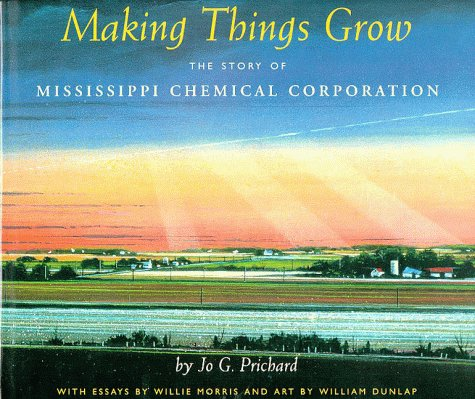 Making Things Grow: The Story of Mississippi: Jo G. Prichard