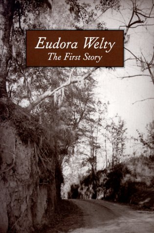 The First Story: Eudora Welty