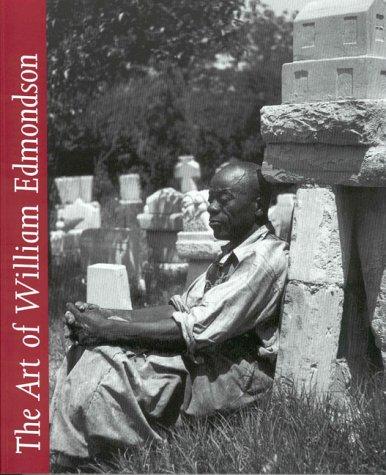 The Art of William Edmondson: Edmondson, William; Lovett,
