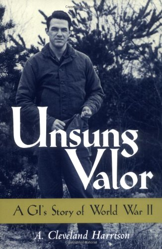 9781578062140: Unsung Valor: A GI's Story of World War II