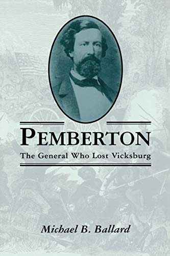9781578062263: Pemberton: The General Who Lost Vicksburg