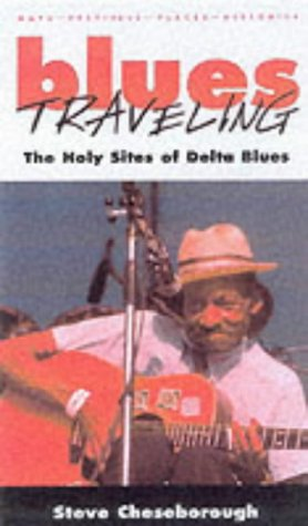 9781578062324: Blues Travelling: The Holy Sites of Delta Blues