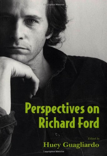 Perspectives on Richard Ford: Guagliardo, Editor: Huey