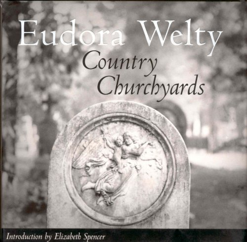 Country Churchyards: Welty, Eudora