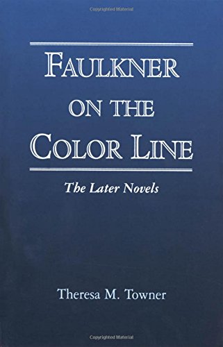 9781578062492: Faulkner on the Color Line: The Later Novels