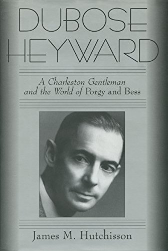 Dubose Heyward. a Charleston Gentleman and the: Hutchisson, James M.