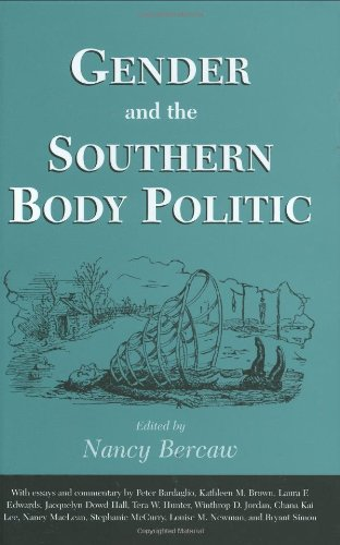 Gender and the Southern Body Politic: Essays and Comments: Bercaw, Nancy, Editor