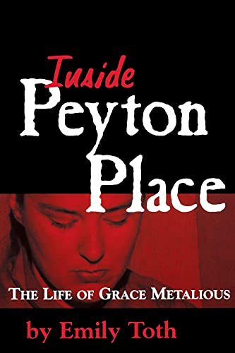 9781578062683: Inside Peyton Place: The Life of Grace Metalious (Banner Book)