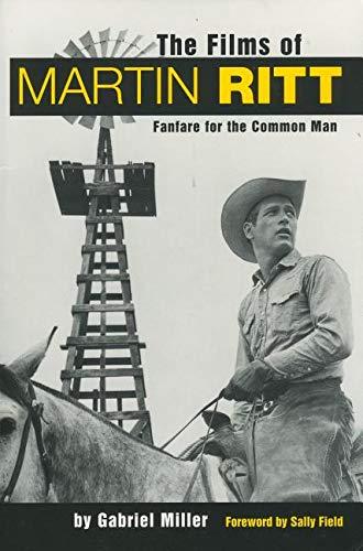 9781578062768: The Films of Martin Ritt: Fanfare for the Common Man