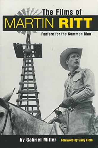 9781578062775: The Films of Martin Ritt: Fanfare for the Common Man