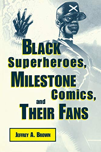 9781578062829: Black Superheroes, Milestone Comics, and Their Fans (Studies in Popular Culture)
