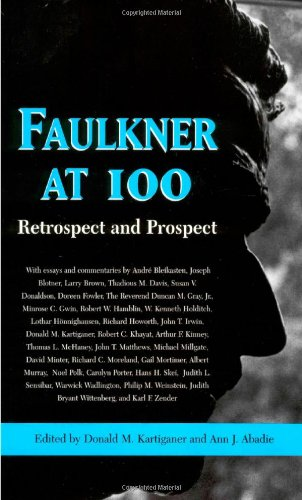 Faulkner at 100: Retrospect and Prospect (Faulkner and Yoknapatawpha Series)