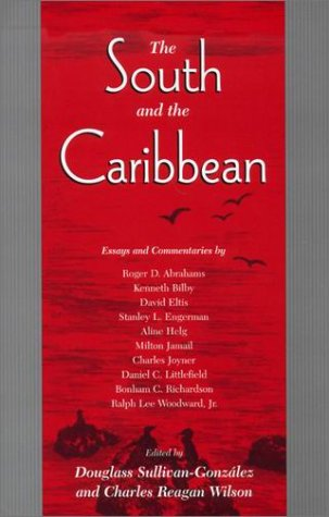 The South and the Caribbean (Chancellor Porter L. Fortune Symposium in Southern History): ...