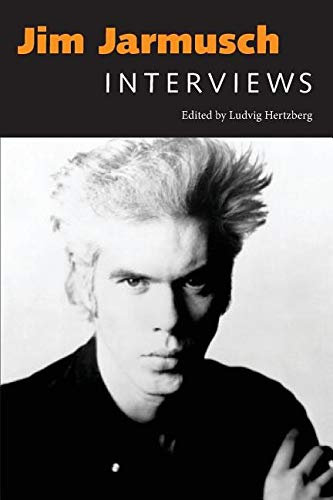 Jim Jarmusch: Interviews (Conversations with Filmmakers)