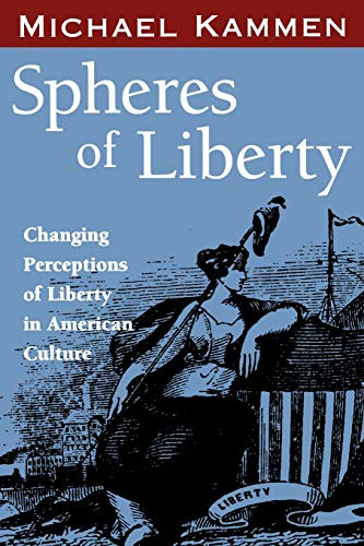 9781578063949: Spheres of Liberty: Changing Perceptions of Liberty in American Culture (Banner Books)