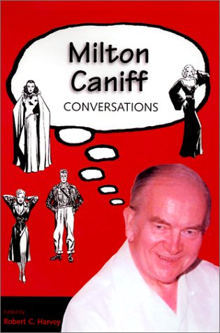 9781578064373: Milton Caniff: Conversations (Conversations With Comic Artists)