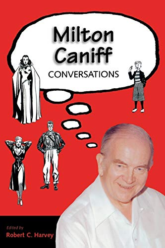 9781578064380: Milton Caniff: Conversations (Conversations with Comic Artists Series)