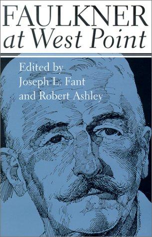 Faulkner at West Point: Robert Paul Ashley,