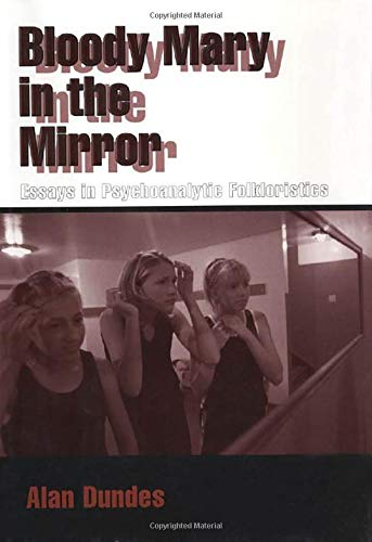 9781578064618: Bloody Mary in the Mirror: Essays in Psychoanalytic Folkloristics