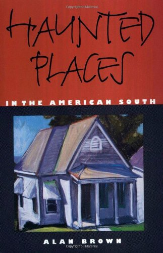 Haunted Places in the American South: Brown, Alan