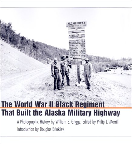 9781578065042: The World War II Black Regiment That Built the Alaska Military Highway: A Photographic History