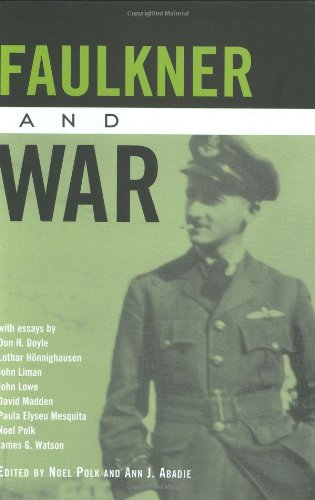 Faulkner and War: Faulkner and Yoknapatawpha, 2001: Polk, Noel;Abadie, Ann J.;FAULKNER AND ...