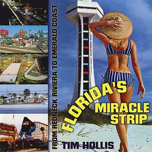 9781578066278: Florida's Miracle Strip: From Redneck Riviera to Emerald Coast