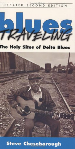 9781578066506: Blues Traveling: The Holy Sites of Delta Blues