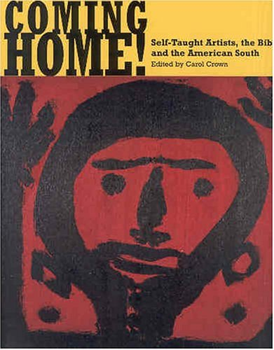 9781578066582: Coming Home! Self-Taught Artists, the Bible, and the American South