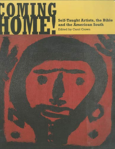 9781578066599: Coming Home! Self-Taught Artists, the Bible, and the American South
