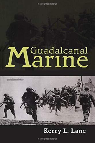 Guadalcanal Marine: Kerry L. Lane