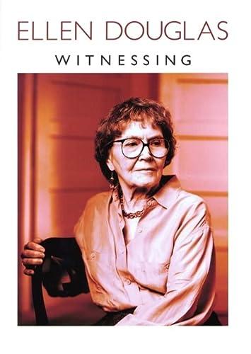 Witnessing (SIGNED): Douglas, Ellen
