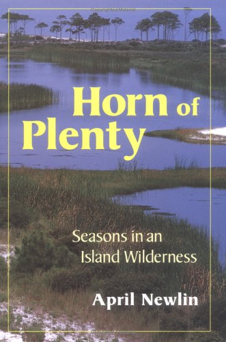 Horn Of Plenty: Seasons In An Island Wilderness: Newlin, April M.D.;Bradburn, Donald