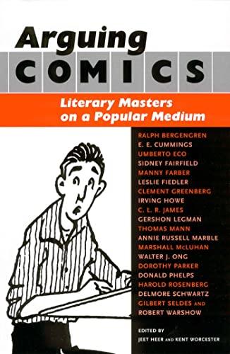9781578066872: Arguing Comics: Literary Masters on a Popular Medium (Studies in Popular Culture (Paperback))