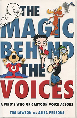 9781578066957: The Magic Behind the Voices: A Who's Who of Cartoon Voice Actors