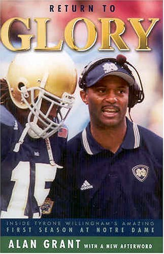 9781578067084: Return to Glory: Inside Tyrone Willingham's Amazing First Season at Notre Dame