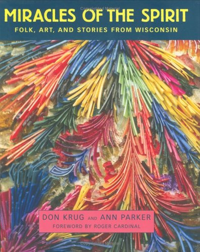 Miracles of the Spirit: Folk, Art, and Stories from Wisconsin