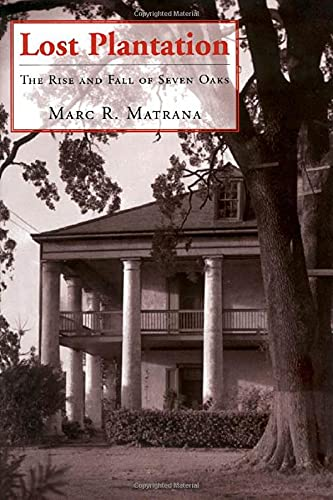 9781578067633: Lost Plantation: The Rise And Fall Of Seven Oaks (Jefferson Historical Series)
