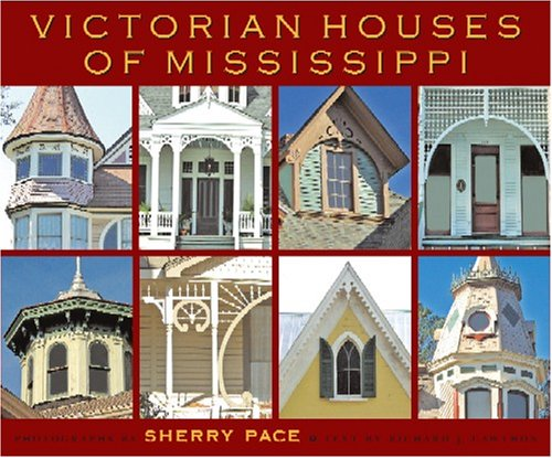 Victorian Houses of Mississippi (SIGNED): Pace, Sherry