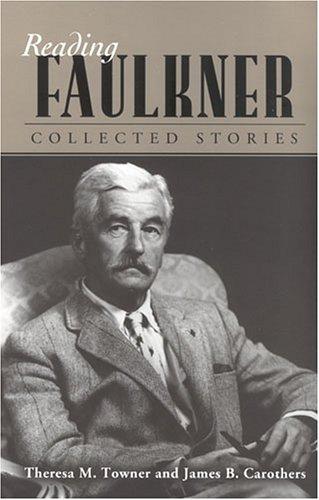 9781578068128: Reading Faulkner: Collected Stories (Reading Faulkner Series)