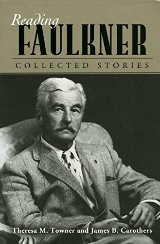 9781578068135: Reading Faulkner: Collected Stories (Reading Faulkner (Paperback))