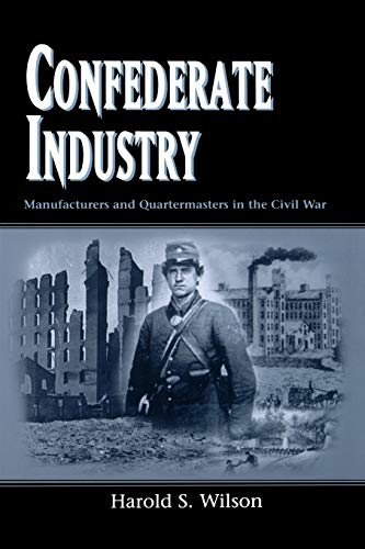 9781578068173: Confederate Industry: Manufacturers and Quartermasters in the Civil War