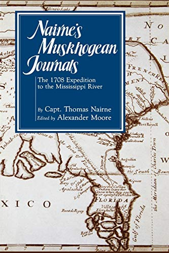 Nairnes Muskhogean Journals: The 1708 Expedition to the Mississippi River: Captain Thomas Nairne
