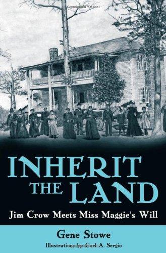 Inherit the Land: Jim Crow Meets Miss: Stowe, Gene