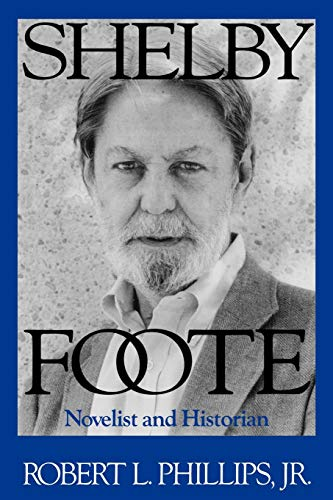 9781578068746: Shelby Foote: Novelist and Historian