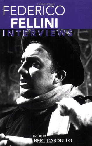 Federico Fellini: Interviews (Conversations with Filmmakers): Federico Fellini