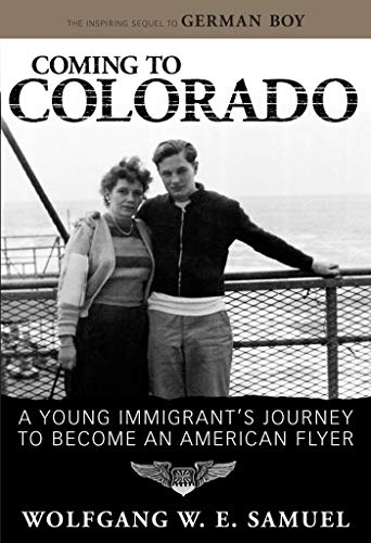 Coming to Colorado: A Young Immigrant's Journey to Become an American Flyer (Hardcover): ...