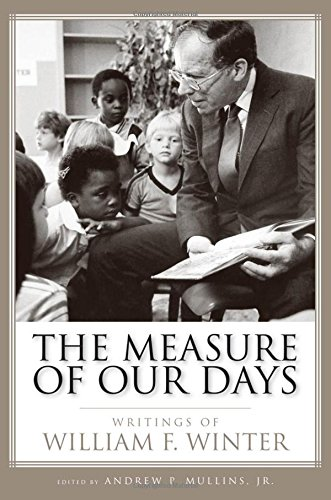 THE MEASURE OF OUR DAYS; WRITINGS OF WILLIAM F. WINTER.