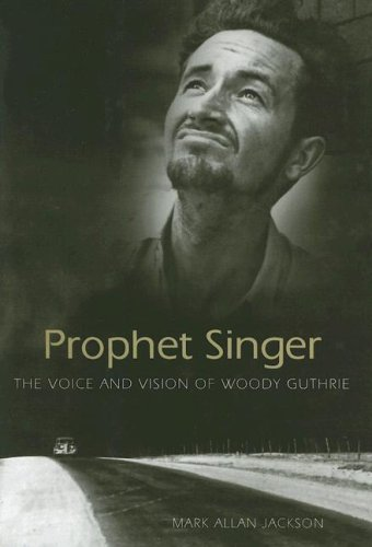 9781578069156: Prophet Singer: The Voice and Vision of Woody Guthrie (American Made Music)