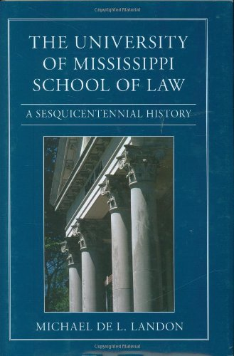 9781578069187: The University of Mississippi School of Law: A Sesquicentennial History